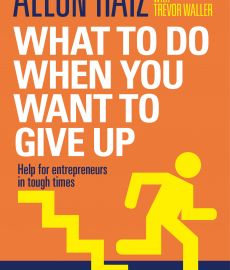 What to do When You Want to Give Up: Help for Entrepreneurs in Tough Times